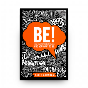 Be! By Keith Abraham