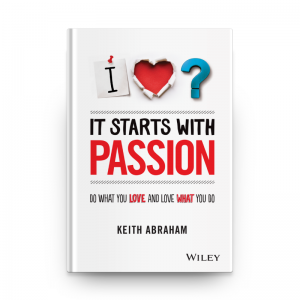 It Starts With Passion by Keith Abraham