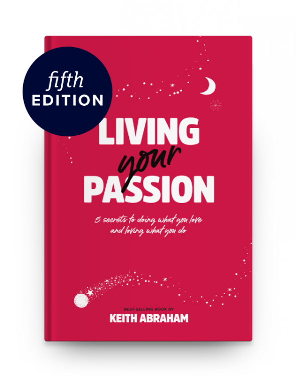Living Your Passion by Keith Abraham