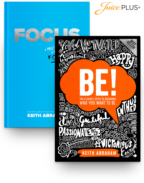 Keith Abraham's BE! and Focus Book Bundle for Juice Plus Attendees