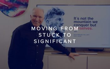 MOVING FROM STUCK TO SIGNIFICANT