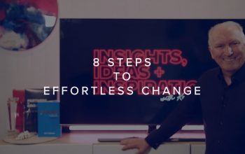 8 STEPS TO EFFORTLESS CHANGE