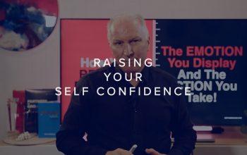 RAISING YOUR SELF-CONFIDENCE