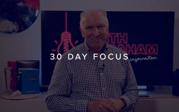 WHAT'S YOUR 30 DAY FOCUS?