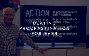 BEATING PROCRASTINATION FOREVER!