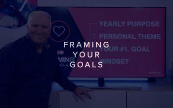 FRAMING YOUR GOALS
