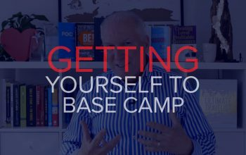 GETTING YOURSELF TO BASE CAMP