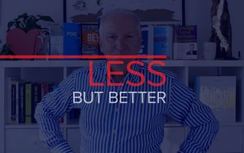 LESS ISN'T MORE, LESS IS BETTER
