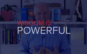 WISDOM IS POWERFUL