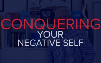 CONQUERING YOUR NEGATIVE SELF